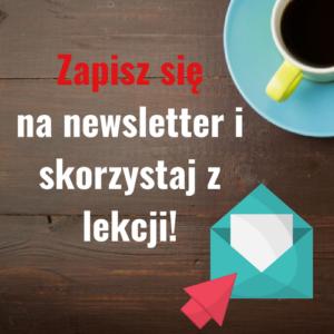 Zapisz się na newsletter.