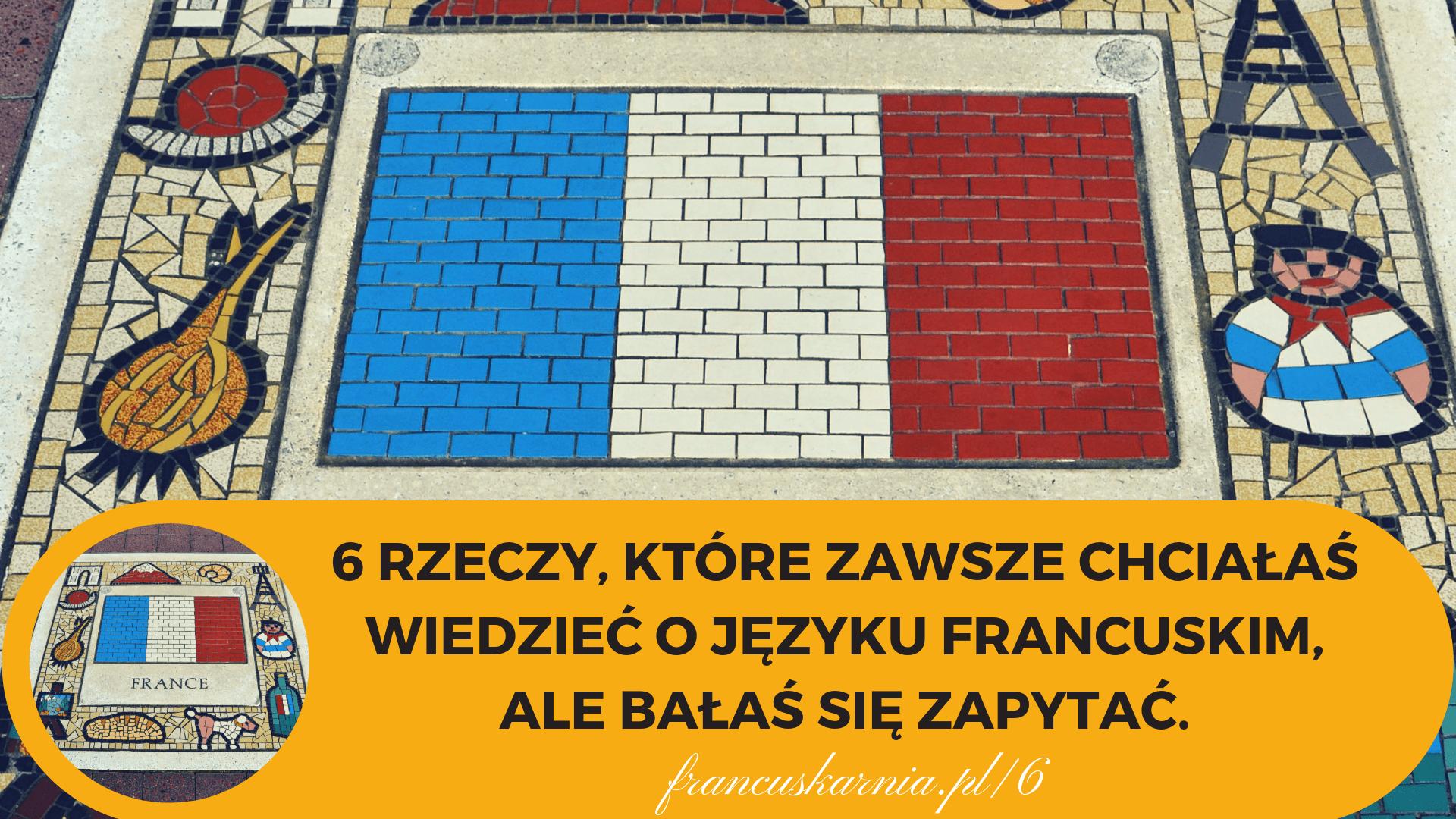 6 faktów o języku francuskim